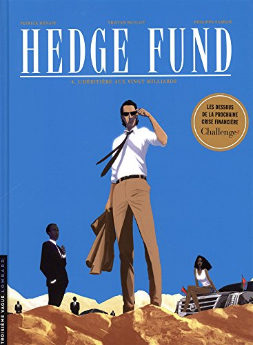 Hedge Fund - tome 4 - L'hritire aux vingt milliards