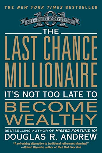 The Last Chance Millionaire: It's Not Too Late to Become Wealthy (Business Plus)