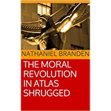 The Moral Revolution in Atlas Shrugged (English Edition)