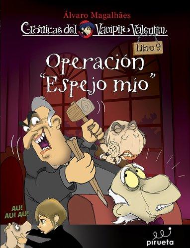 Operación espejo mío. Crónicas del vampiro Valentín Vol. 9 por Álvaro Magalhaes