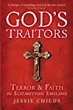 God's Traitors: Terror and Faith in Elizabethan England