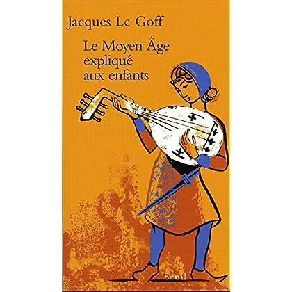 Le Moyen Age expliqué aux enfants: Les sermons de saint Augustin à nos jours (EXPLIQUE A...)
