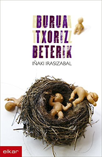 Burua txoriz beterik (Literatura Book 241) (Basque Edition) por Iñaki Irasizabal Izagirre