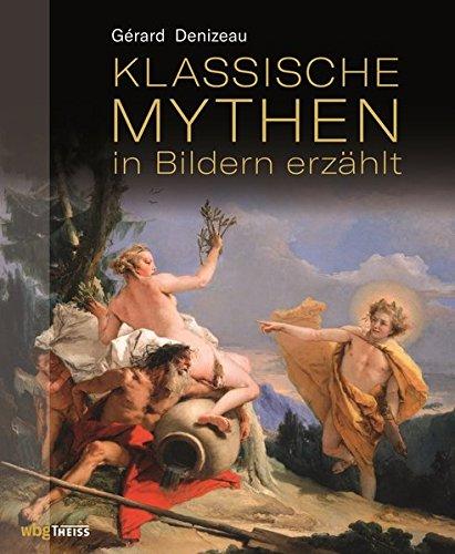 Klassische Mythen in Bildern erzählt: Meisterwerke der Malerei von Goya bis Picasso