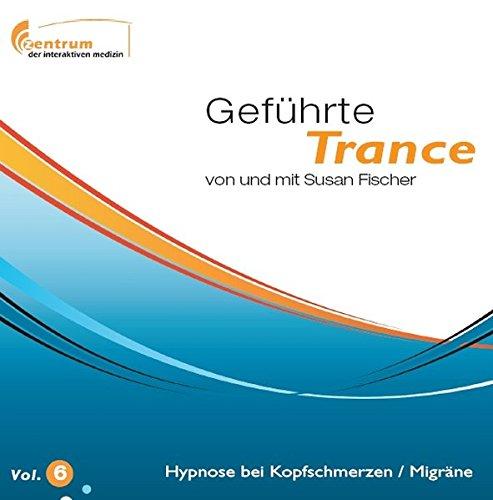 Geführte Trance Vol.6 - Hypnose bei Kopfschmerzen / Migräne - Doppel-CD