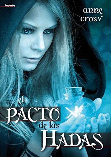 El Pacto de las Hadas (novela fantástica nº 1) por Anne Crosv