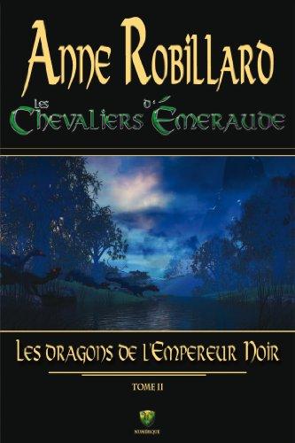 Les Chevaliers d'Émeraude 02 : Les dragons de l'Empereur Noir