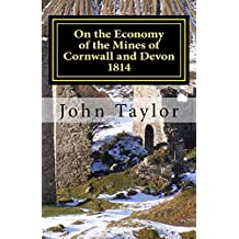 On the Economy of the Mines of Cornwall and Devon 1814 (Annotated): The Cornish System described