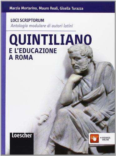 Loci scriptorum. Quintiliano. Per le Scuole superiori. Con espansione online