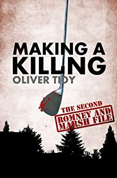Making A Killing (The Romney and Marsh Files Book 2) (English Edition) par [Tidy, Oliver]