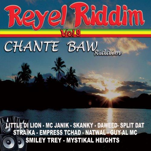 Réyèl riddim, Vol. 9 (Chante Baw Riddim)