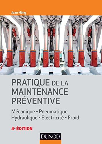 Pratique de la maintenance préventive - 4e éd par Jean Heng