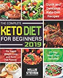 The Complete Keto Diet for Beginners 2019: Quick and Delicious Keto Diet Recipes