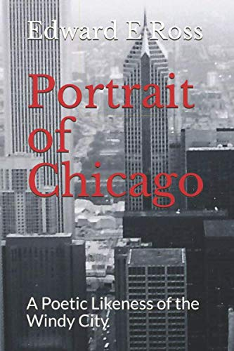 Portrait of Chicago: A Poetic Likeness of the Windy City