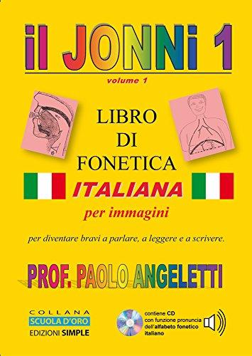 Il Jonni 1. Libro di fonetica italiana per immagini. Con CD-ROM: due volumi non vendibili separatamente