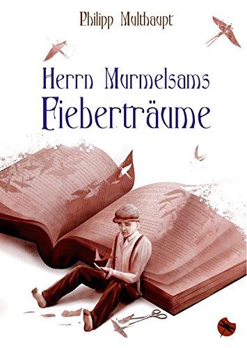 Buchseite und Rezensionen zu 'Herrn Murmelsams Fieberträume' von Philipp Multhaupt