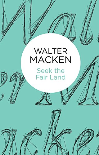 Seek the Fair Land por Walter Macken