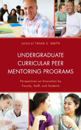 Undergraduate Curricular Peer Mentoring Programs: Perspectives on Innovation by Faculty, Staff, and Students (English Edition)