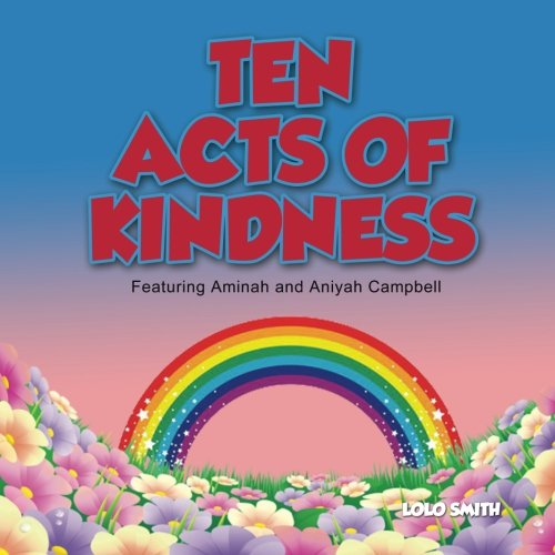Ten Acts of Kindness Featuring Aminah and Aniyah Campbell