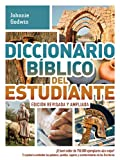 Diccionario Biblico del Estudiante -> Edicion Revisada y Ampliada: El Best Seller de 750.000 Ejemplares Aun Mejor! / Te Ayudara a Entender Las Palabra