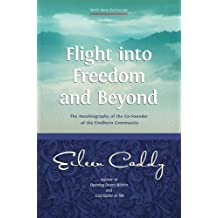 Flight into Freedom and Beyond: The Autobiography of the Co-Founder of the Findhorn Community