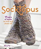 Socktopus: 17 Pairs of Socks to Knit and Show Off