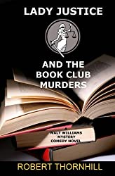 Lady Justice and the Book Club Murders by Robert Thornhill (2012-08-18)