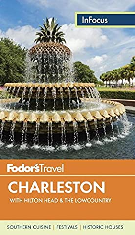 Fodor's In Focus Charleston: with Hilton Head & the Lowcountry (Travel Guide, Band 4)
