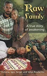Raw Family : A True Story of Awakening by Victoria Boutenko (2000-10-01)
