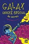 Galax, envoyé spécial du cosmos par Braslina