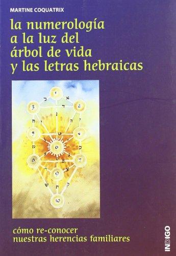 Numerologia a la Luz del arbol de la vida y las letras hebraicas, la por Martine Coquatrix