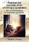 Paroles de sagesse d'un mystique moderne: 365 conseils pratiques d'inspiration spirituelle