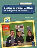 Des jeux pour aider les élèves en français et en maths - Tome 2 (+ CD-Rom)
