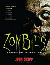 Zombies: Encounters with the Hungry Dead by John Skipp (2011-01-01)