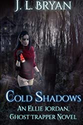 Cold Shadows: (Ellie Jordan, Ghost Trapper Book 2) (Volume 2) by J. L. Bryan (2014-10-29)