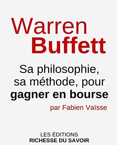 Acheter maintenant! Warren Buffett: Sa philosophie, sa
