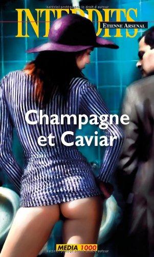Les interdits n°396 : champagne et caviar