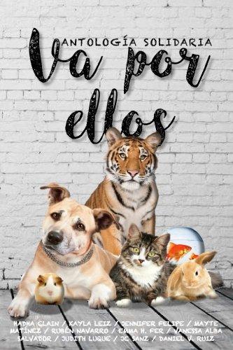 Va por ellos: Antología Solidaria por Asociación Animalista Montes Orientales