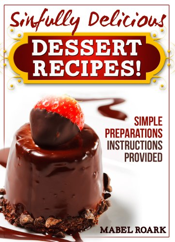 Mud Pie Dessert (Sinfully Delicious (And Palate-Tingling Tasty) Desserts! Lots of Chocolate Recipes Included! (English Edition))