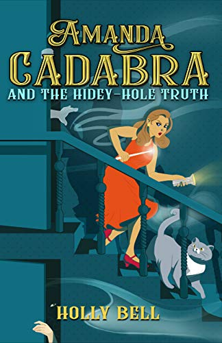 Amanda Cadabra and The Hidey-Hole Truth: A humorous British cozy mystery (The Amanda Cadabra Cozy Paranormal Mysteries Book 1) by [Bell, Holly]