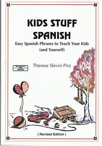 Kids Stuff - Spanish: Easy Spanish Phrases to Teach Your Kids por Therese Slevin Pirz