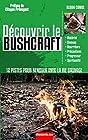 Découvrir le Bushcraft - 12 pistes pour renouer avec la vie sauvage