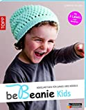 be Beanie! Kids: Häkelmützen für Jungs und Mädels. Mit 3 Labels zum Annähen. (kreativ.kompakt.)