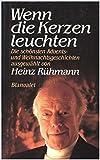 Wenn die Kerzen leuchten: Die schönsten Advents- und Weihnachtsgeschichten ausgewählt von Heinz Rühmann. Signiert