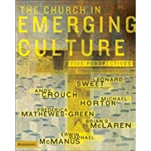 The Church in Emerging Culture: Five Perspectives by Leonard Sweet (2003-10-19)
