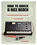 How to Wreck a Nice Beach: The Vocoder from World War II to Hip-Hop, The Machine Speaks (English Edition)