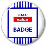 (D Pin) 25mm Lapel Pin Button Badge: Tesco Value Badge