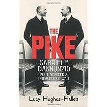 The Pike: Gabriele d'Annunzio: Poet, Seducer & Preacher of War