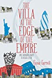 Front cover for the book The Villa at the Edge of the Empire: One Hundred Ways to Read a City by Fiona Farrell