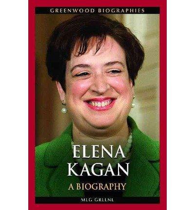 [(Elena Kagan: A Biography )] [Author: Meg Greene] [Dec-2013]